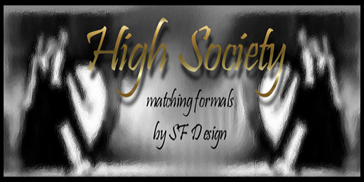 "High Society Logo with subtext ""matching formals by SF Design"""